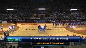 Lawrence vs. York Girls Class A State Final 02/27/2016