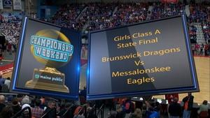 Brunswick vs. Messalonskee Girls Class A State Final