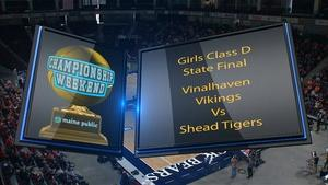 Vinalhaven vs Shead Girls Class D State Final