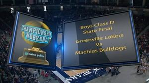 Greenville vs Machias Boys Class D State Final