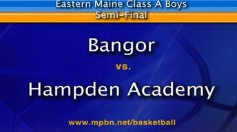 Bangor vs. Hampden Academy - Boys A East Semifinal...