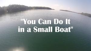 You Can Do It in a Small Boat