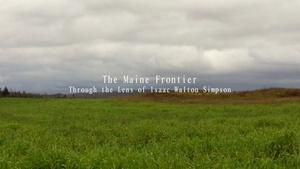 The Maine Frontier: Through the Lens of Isaac Simpson