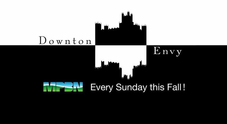 MPBN Specials: Downton Envy