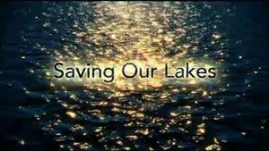 Saving Our Lakes