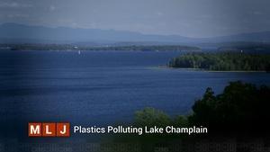 Plastics Polluting Lake Champlain: Community Forum