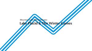 Mountain Lake PBS Celebrates Lake Placid & The Winter Games