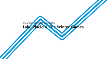 Mountain Lake PBS Celebrates Lake Placid & The Winter Games