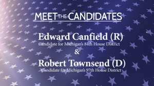 Meet the Candidates: Edward Canfield and Robert Townsend