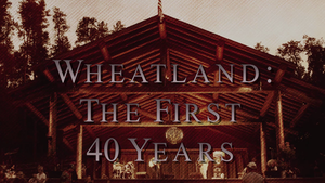 Wheatland: The First 40 Years