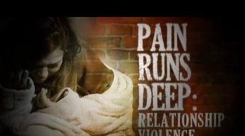 5/7/12 Pain Runs Deep Relationship Violence