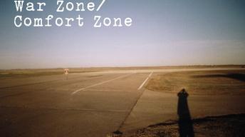 WAR ZONE/COMFORT ZONE