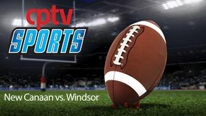 Football CIAC Class L Quarterfinals New Canaan v Windsor