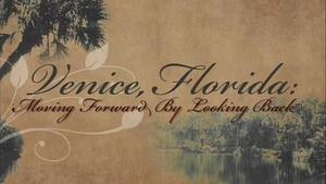 Venice, Florida: Moving Forward by Looking Back