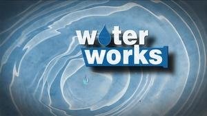 Water Works (Full Program)