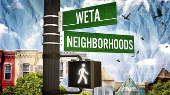 WETA Neighborhoods Preview