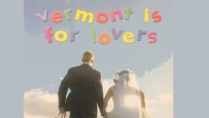Vermont Is For Lovers