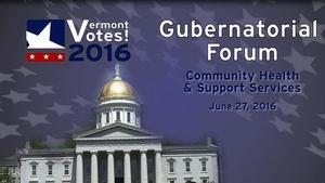 Gubernatorial Forum 2016: Candidates on Community Health