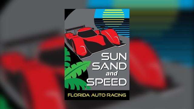 Looking back on Florida Auto Racing with Sun, Sand, & Speed