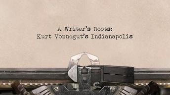 A Writer's Roots: Kurt Vonnegut's Indianapolis