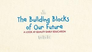 The Building Blocks of Our Future