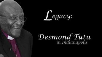 Legacy: Desmond Tutu in Indianapolis