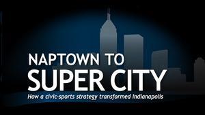 Naptown to Super City