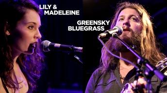 Lily and Madeleine / Greensky Bluegrass: Live in Concert