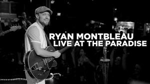 Ryan Montbleau - Live at The Paradise (Full Episode)