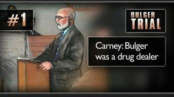 Carney: Bulger was a Drug Dealer