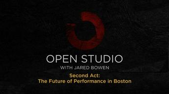 Second Act: The Future of Performance in Boston Preview