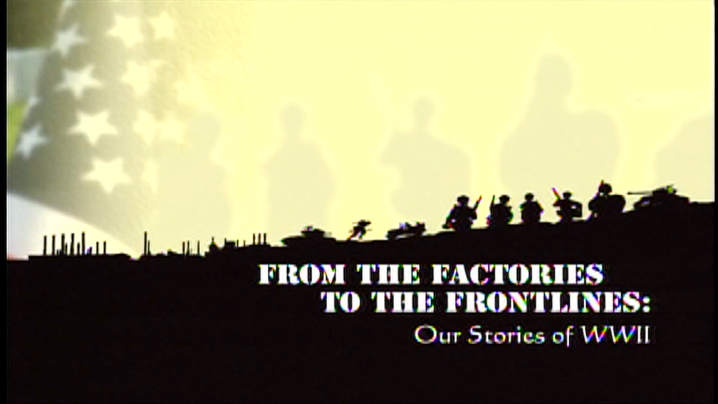 From the Factories to the Frontlines: Our Stories of WWII image