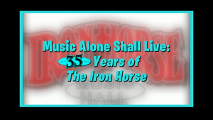 Music Alone Shall Live: 35 Years of The Iron Horse
