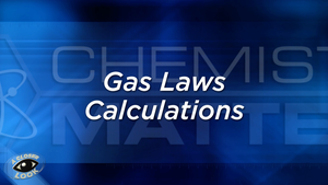 Closer Look: Gas Laws Calculations