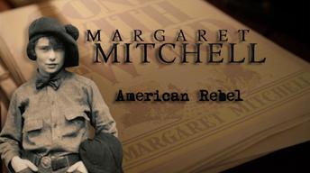 Margaret Mitchell: American Rebel