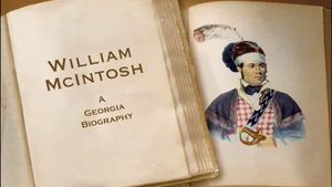 The Story of Chief William McIntosh