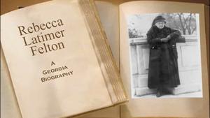 Rebecca Latimer Felton, A Georgia Biography