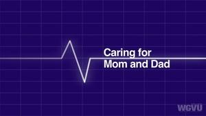 Caring for Mom & Dad #1507