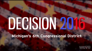 Decision 2016 - Michigan's 6th Congressional District
