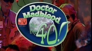 Doctor Madblood: The Big 40!