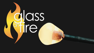 Glass on Fire