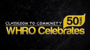 Classroom to Community: WHRO Celebrates 50 Years
