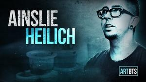 Ainslie Heilich | ART/BTS