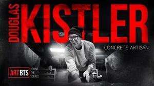 Douglas Kistler | ART/BTS