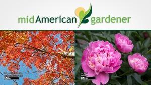 Mid-American Gardener with Dianne Noland - August 25, 2016
