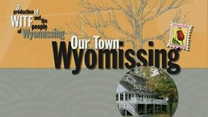 Our Town: Wyomissing