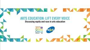 Arts Education: Lift Every Voice