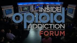 Inside Opioid Addiction Forum