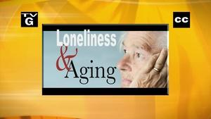Remembering History, Loneliness & Aging, Aging Teeth Care