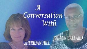 A Conversation with Sheridan Hill and JoeAnn Ballard